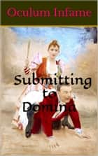 Submitting to Domina ebook by Oculum Infame