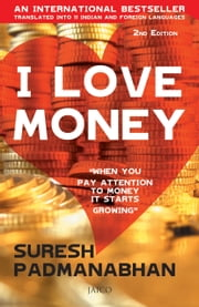I Love Money (2nd Edition) ebook by Suresh Padmanabhan