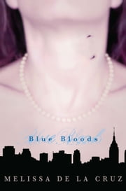 Blue Bloods ebook by Melissa De La Cruz