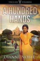 A Hundred Hands ebook by Dianne Noble