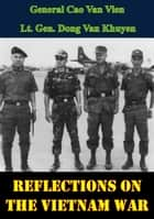 Reflections On The Vietnam War ebook by General Cao Van Vien,Lt. Gen. Dong Van Khuyen