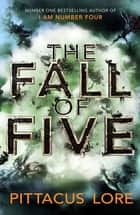 The Fall of Five - Lorien Legacies Book 4 ekitaplar by Pittacus Lore