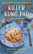 Killer Kung Pao - A Noodle Shop Mystery ebook by Vivien Chien
