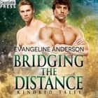 Bridging the Distance - A Kindred Tales Novel audiobook by Evangeline Anderson
