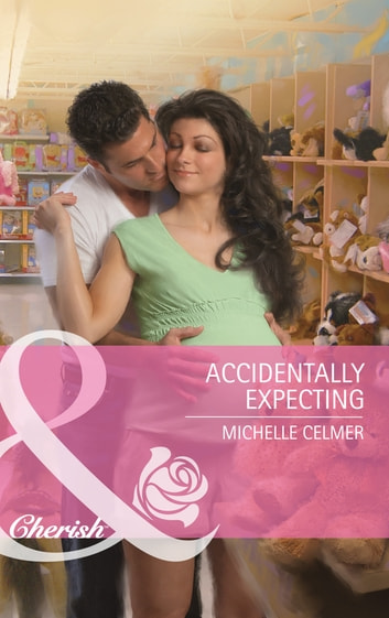 Accidentally Expecting (Mills & Boon Cherish) ebook by Michelle Celmer