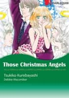 Those Christmas Angels (Harlequin Comics) - Harlequin Comics ebook by Tsukiko Kurebayashi, Debbie Macomber