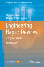 Engineering Haptic Devices - A Beginner's Guide ebook by Christian Hatzfeld,Thorsten A. Kern