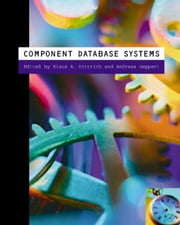 Component Database Systems ebook by Dittrich, Klaus R.