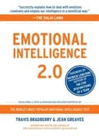 Emotional Intelligence 2.0 eBook par Travis Bradberry,Jean Greaves,Patrick M. Lencioni