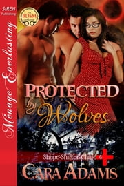 Protected by Wolves ebook by Cara Adams