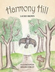 Harmony Hill ebook by Laurie Brown