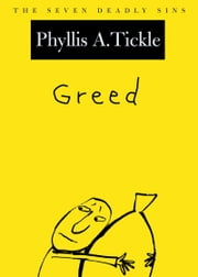 Greed: The Seven Deadly Sins ebook by Phyllis A. Tickle