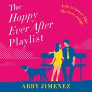 The Happy Ever After Playlist audiobook by Abby Jimenez