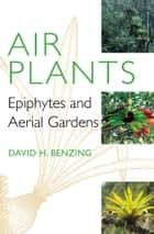 Air Plants ebook by David H. Benzing