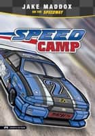Speed Camp ebook by Jake Maddox, Sean Tiffany