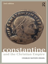 Constantine and the Christian Empire ebook by Charles Odahl