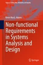 Non-functional Requirements in Systems Analysis and Design ebook by Kevin Adams