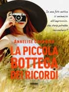 La piccola bottega dei ricordi (Life) ebook by Annelise Corbrion