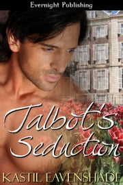 Talbot's Seduction ebook by Kastil Eavenshade