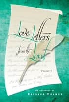 Love Letters from the Lord (Volume 1) ebook by Barbara Holmes