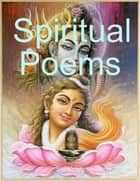 Spiritual Poems ebook by Sai Krishna Yedavalli