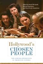 Hollywood's Chosen People ebook by Murray Pomerance,Hava Tirosh-Samuelson,Daniel Bernardi,Daniel Bernardi
