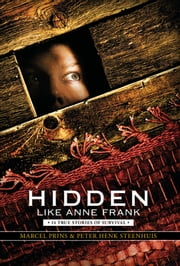 Hidden Like Anne Frank ebook by Marcel Prins,Peter Henk Steenhuis,LAURA WATKINSON