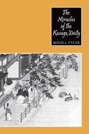 The Miracles of the Kasuga Deity ebook by Royall Tyler