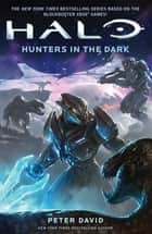 Halo: Hunters in the Dark ebook by Peter David
