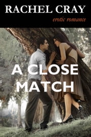 A Close Match - Maybourne, #1 ebook by Rachel Cray
