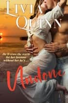 Undone - Their second chance at love ebook by Livia Quinn