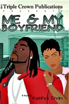 Me & My Boyfriend ebook by Keisha Ervin