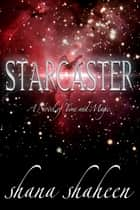 Starcaster ebook by Shana Shaheen