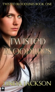 Twisted Bloodlines - Twisted Bloodlines, #1 ebook by Linda Jackson