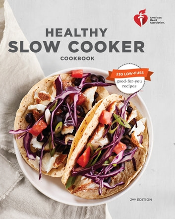 American Heart Association Healthy Slow Cooker Cookbook, Second Edition ebook by American Heart Association