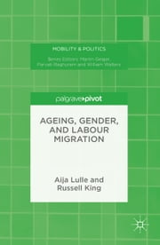 Ageing, Gender, and Labour Migration ebook by Aija Lulle,Russell King