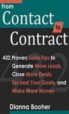 From Contact to Contract ebook by Dianna Booher