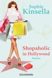 Shopaholic in Hollywood - Ein Shopaholic-Roman 7 ebook by Sophie Kinsella, Jörn Ingwersen