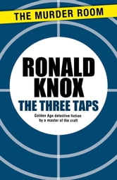 The Three Taps ebook by Ronald Knox
