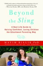 Beyond the Sling ebook by Mayim Bialik, Ph.D.,Dr. Jay Gordon