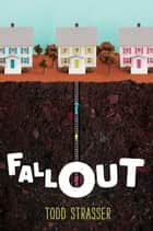 Fallout ebook by Todd Strasser