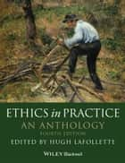 Ethics in Practice ebook by Hugh LaFollette