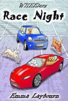 Race Night ebook by Emma Laybourn