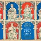In the Reign of King John - A Year in the Life of Plantagenet England audiobook by Dan Jones