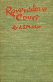 Ravensdene Court ebook by Joseph Smith Fletcher