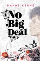 No Big Deal ebook by Danni Keane