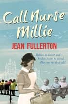 Call Nurse Millie ebook by Jean Fullerton