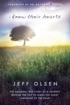 I Knew Their Hearts ebook by Jeff Olsen