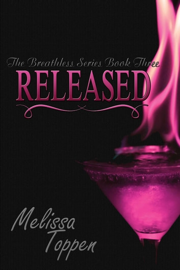 Released - The Breathless Series, #3 ebook by Melissa Toppen