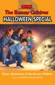 Halloween Special - Three Adventures of the Boxcar Children ebook by Gertrude  Chandler Warner